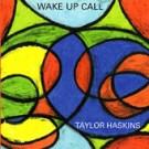 """Taylor Haskins - """"Wake Up Call"""""""
