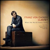 "Franz von Chossy - ""When the World Comes Home"""