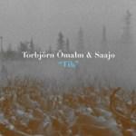 "Torbjorn Omalm & Saajo - ""Tih"""