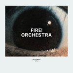 "Fire! Orchestra - ""Enter"""