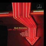 """Mark Weinstein - """"Latin Jazz Underground"""""""