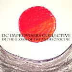 "DC Improvisers Collective - ""In the Gloam of the Anthropocene"""