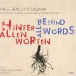 """Paul Brody's Sadawi - """"Behind All Words"""""""