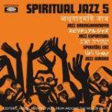 """Various Artists - """"Spiritual Jazz 5- The World"""""""