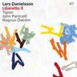 "Lars Danielsson - ""Liberetto II"""