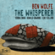 "Ben Wolfe - ""The Whisperer"""