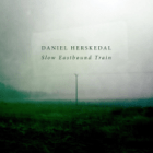 "Daniel Herskedal - ""Slow Eastbound Train"""