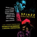 "SFJazz Collective - ""The Music of Joe Henderson"""