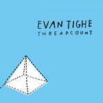 "Evan Tighe - ""Threadcount"""