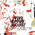 """Sylvain Charrier - """"Viva la Revolucion"""""""