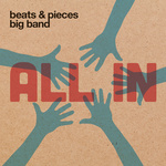 "Beats and Pieces Big Band - ""All In"""