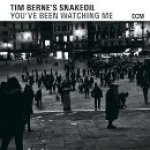 "Tim Berne - ""You've Been Watching Me"""