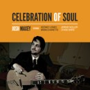 "Josh Maxey – ""Celebration of Soul"""