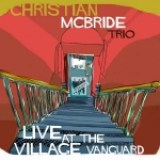 "Christian McBride - ""Live at the Village Vanguard"""