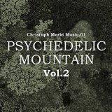 "Christoph Merki - ""Psychedelic Mountain Vol2"""