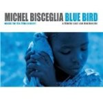 "Michel Bisceglia - ""Blue Bird"""