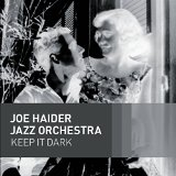 "joe haider jazz orchestra ""Keep It Dark"""