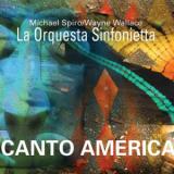 Michael Spiro, Wayne Wallace, La Orquestra Sinfonietta – Canto America