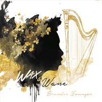"Brandee Younger - ""Wax and Wane"""