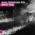 "Mary Halvorson - ""Ghost Loop"""