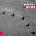 "Pulsarus - ""Bee Itch"""