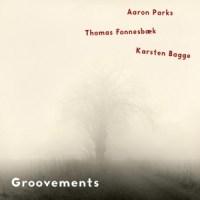 "Aaron Parks - ""Groovements"""