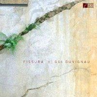 """Gui Duvignau - """"Fissura"""""""
