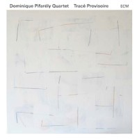 dominique-pifarely-quartet-trace-provisoire