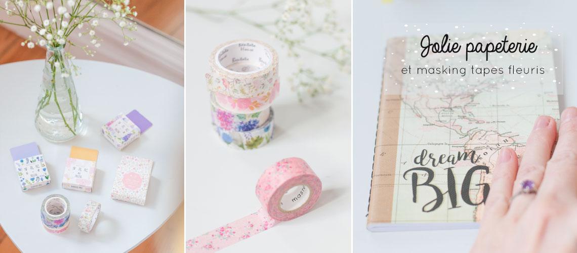 Masking tapes fleuris et jolie papeterie sur le blog