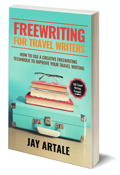 Freewriting for Travel Writers Print Version by Jay Artale