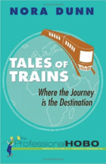 Tales of Trains: Where the Journey is the Destination Nora Dunn Cover