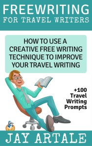 Free Writing for Travel Writers by Jay Artale