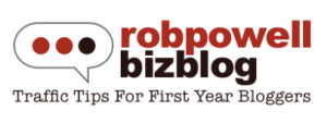Rob Powell Biz Blog Traffic Tips for first year bloggers