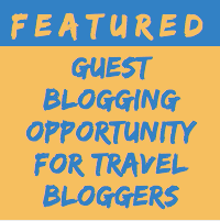 FEATURED Guest Blogging Opportunity for Travel Bloggers