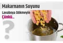 Photo of Makarnanın Suyunu Lavaboya Dökmeyin. Çünkü..
