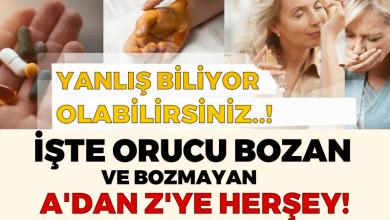 Photo of Yanlış Biliyor Olabilirsiniz..! İşte Orucu Bozan ve Bozmayan A'dan Z'ye Herşey!