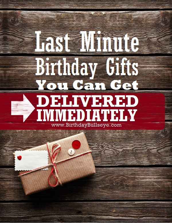 last minute birthday gift, birthday gifts delivered, birthday gift ideas