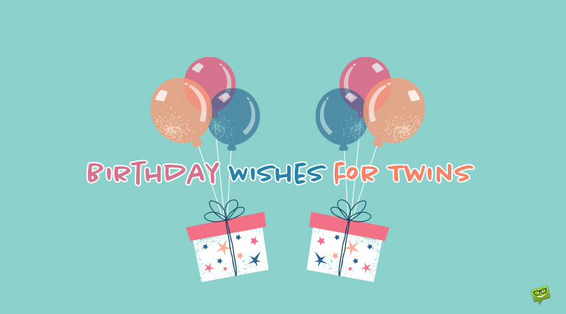 33 Birthday Wishes For Twins Happy Birthday To You You