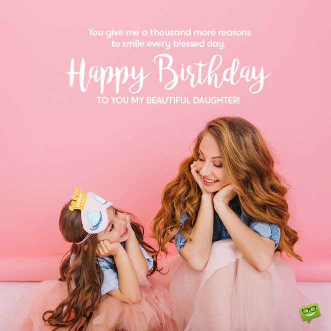 Happy Birthday, Daughter! | Wishes for Girls of All Ages