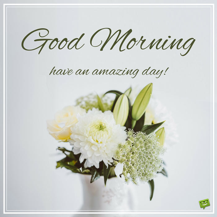 Royalty Free Good Morning Hope You Have A Great Day Quotes