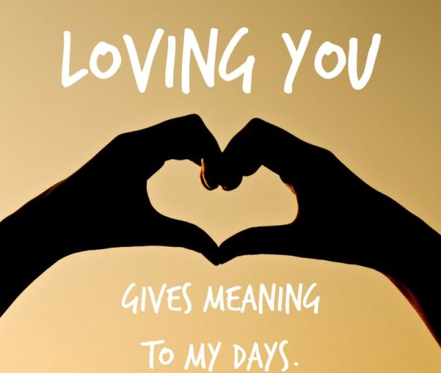 Loving You Gives Meaning To My Days