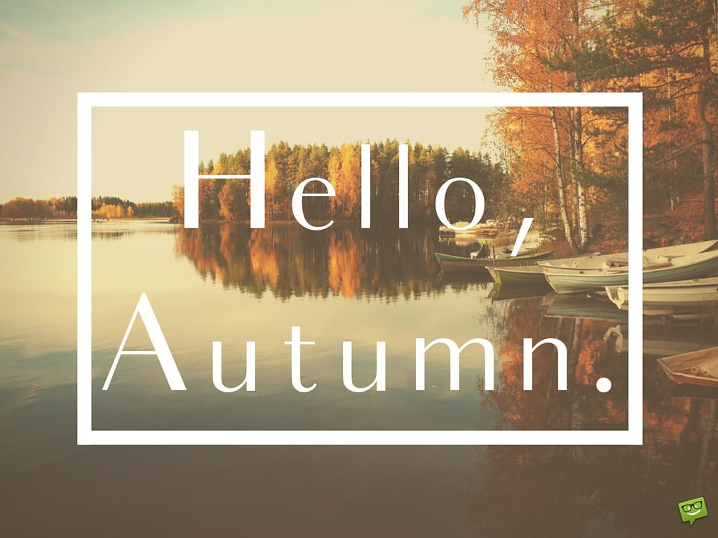 Hello Autumn! Quotes And Images For This Fall