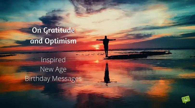 Inspirational New Age Birthday Messages GratitudeOptimism