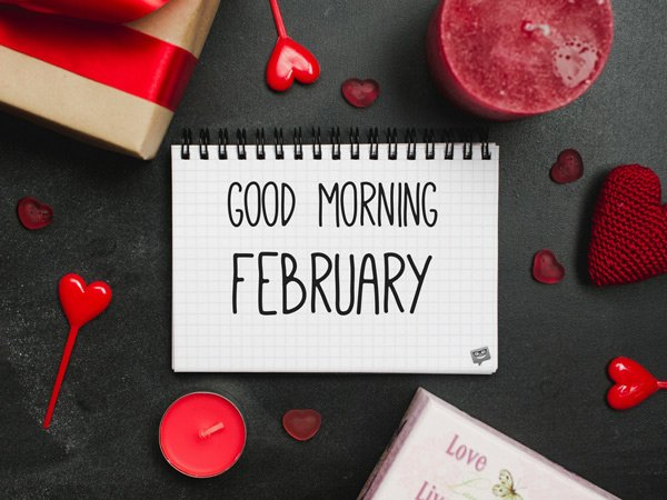 Good Morning February Love Is In The Air