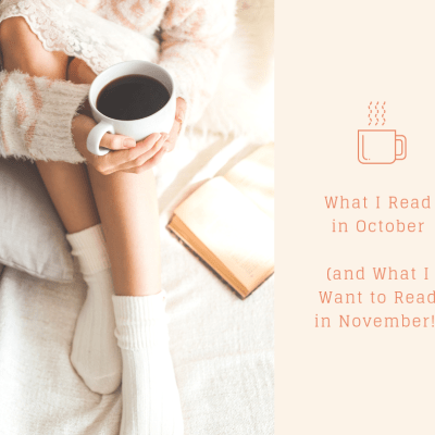 What I Read in October (and 2 Books I Want to Read in November)