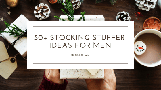 50+ Stocking Stuffer Ideas for Men (All Under $20!)
