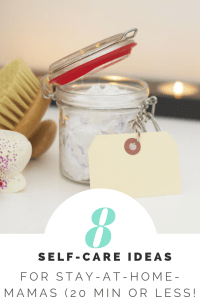 8 self care ideas for stay at home mamas #selfcare #stayathome #mama #health #stress