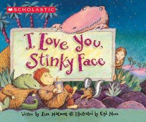 i love you stinky face by lisa mccourt