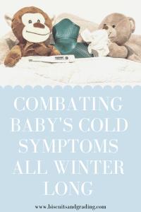 Combating Baby's Cold Symptoms All Winter Long #coldseason #sickbaby #babycold #motherhood #coldandfluseason #momblog #coldcures