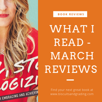 What I Read in March - Girl, Stop Apologizing and More